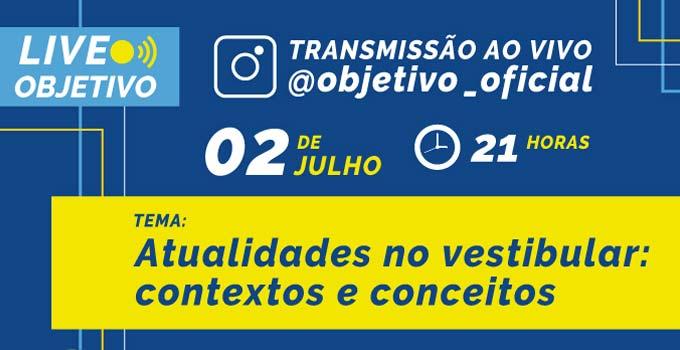 """Objetivo traz live """"Atualidades no vestibular: Contextos e Conceitos"""""""