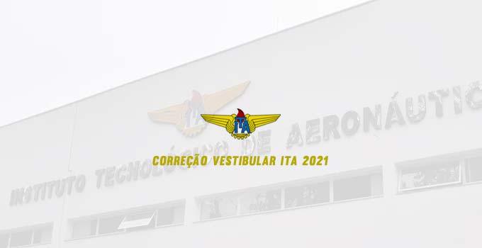 Acompanhe a correção da prova do Vestibular ITA 2021 - 1ª Fase