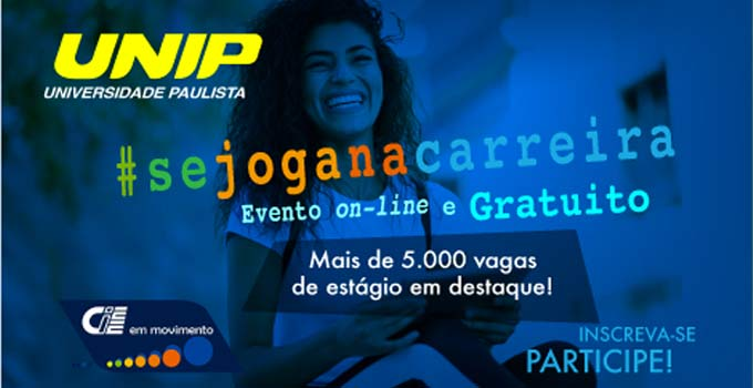 UNIP E CIEE realizam o Se Joga na Carreira, evento que oferecerá palestras e cinco mil vagas de estágios