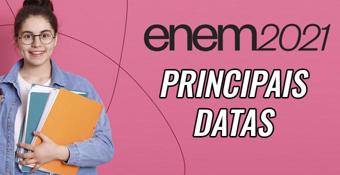 Principais datas do Enem 2021 - Impresso e Digital